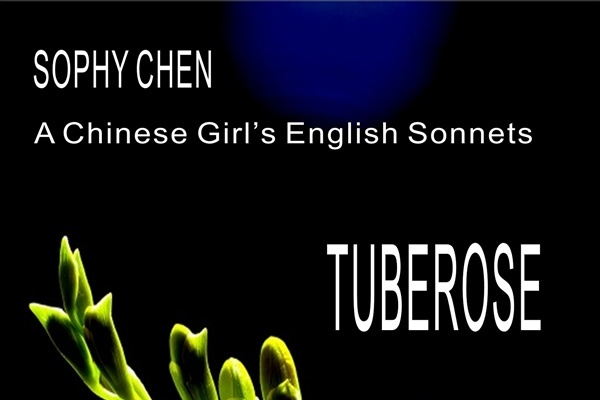 Chinese Poetess Sophy Chen's Original English Sonnets Collection TUBEROSE Published Online Worldwide in American English Amazon
